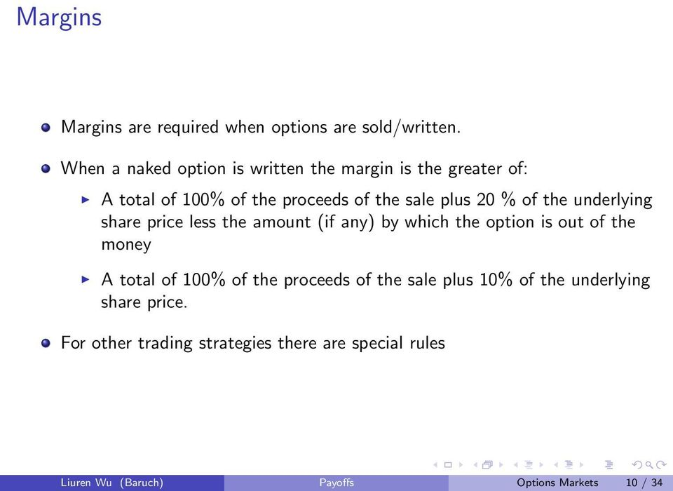 % of the underlying share price less the amount (if any) by which the option is out of the money A total of 1%