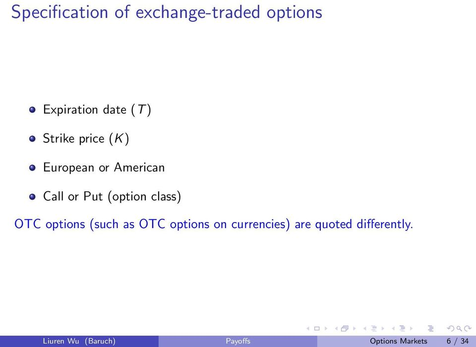 class) OTC options (such as OTC options on currencies) are