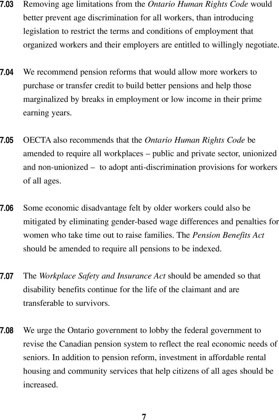 04 We recommend pension reforms that would allow more workers to purchase or transfer credit to build better pensions and help those marginalized by breaks in employment or low income in their prime