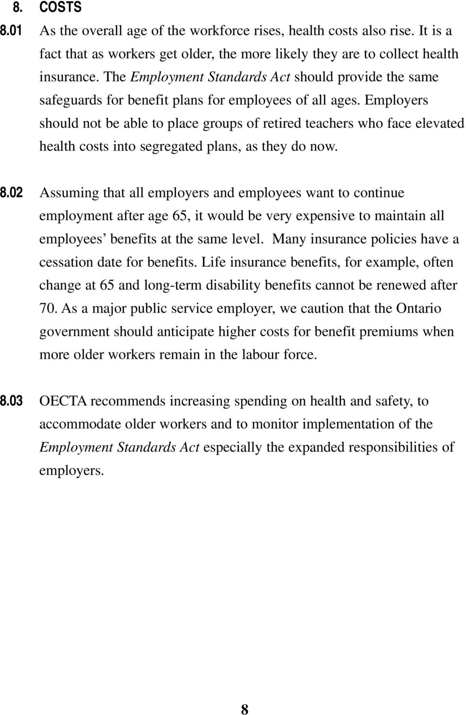 Employers should not be able to place groups of retired teachers who face elevated health costs into segregated plans, as they do now. 8.