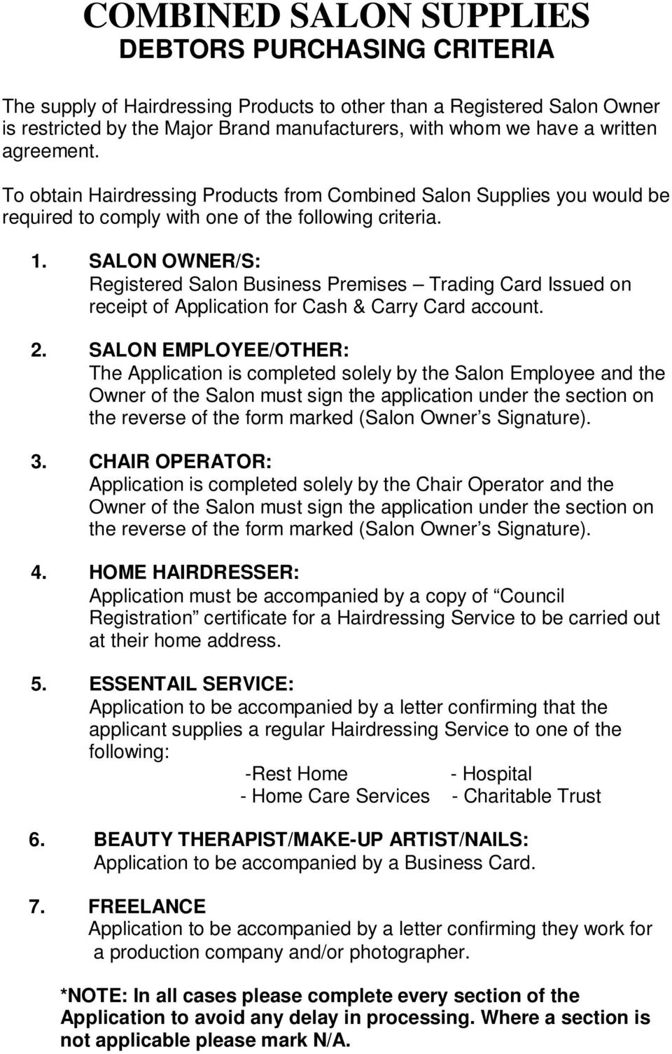 SALON OWNER/S: Registered Salon Business Premises Trading Card Issued on receipt of Application for Cash & Carry Card account. 2.