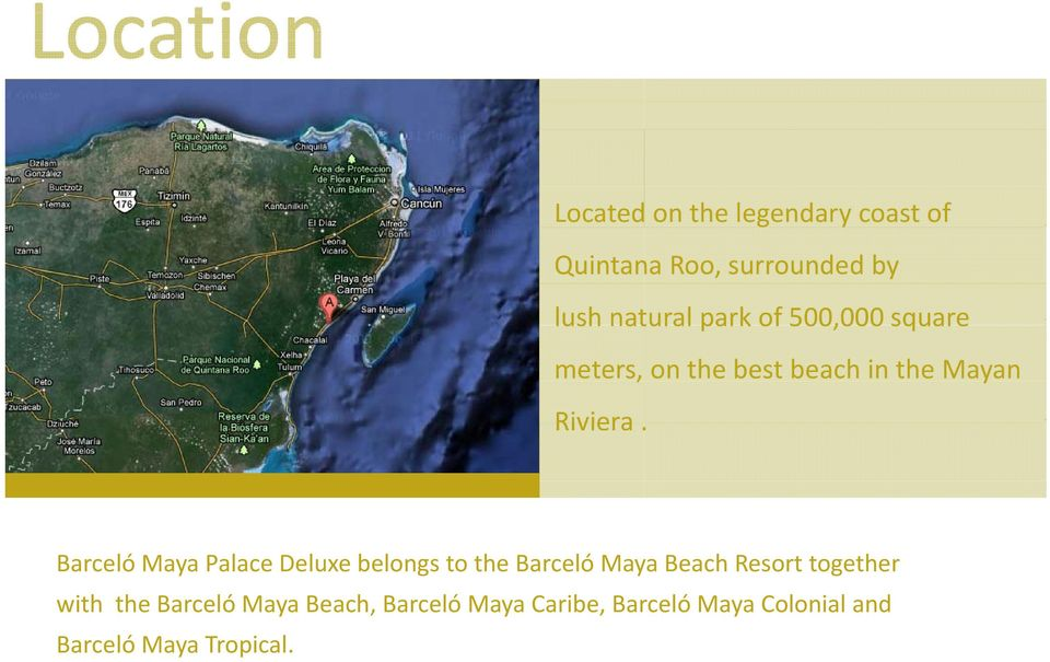 Barceló Maya Palace Deluxe belongs to the Barceló Maya Beach Resort together