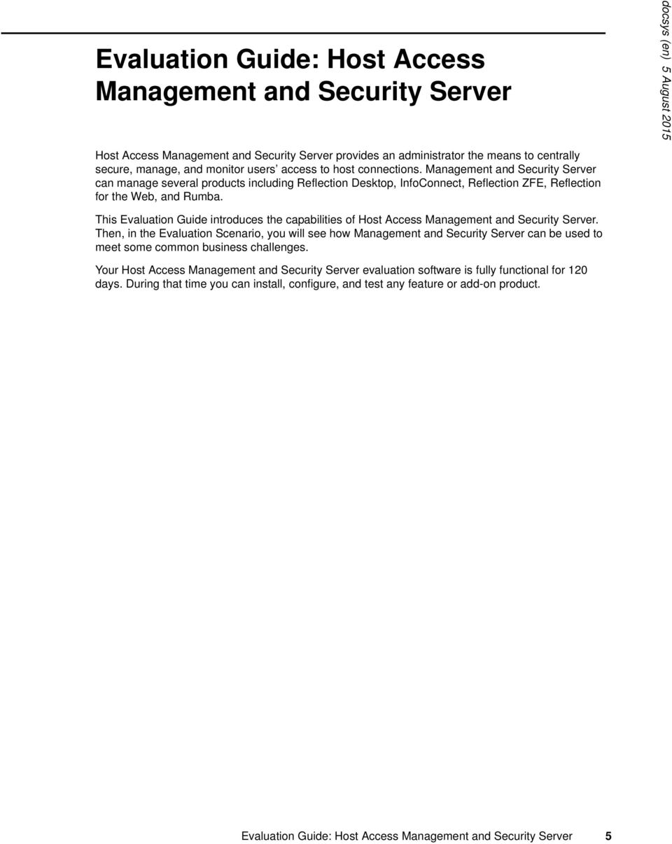 This Evaluation Guide introduces the capabilities of Host Access Management and Security Server.
