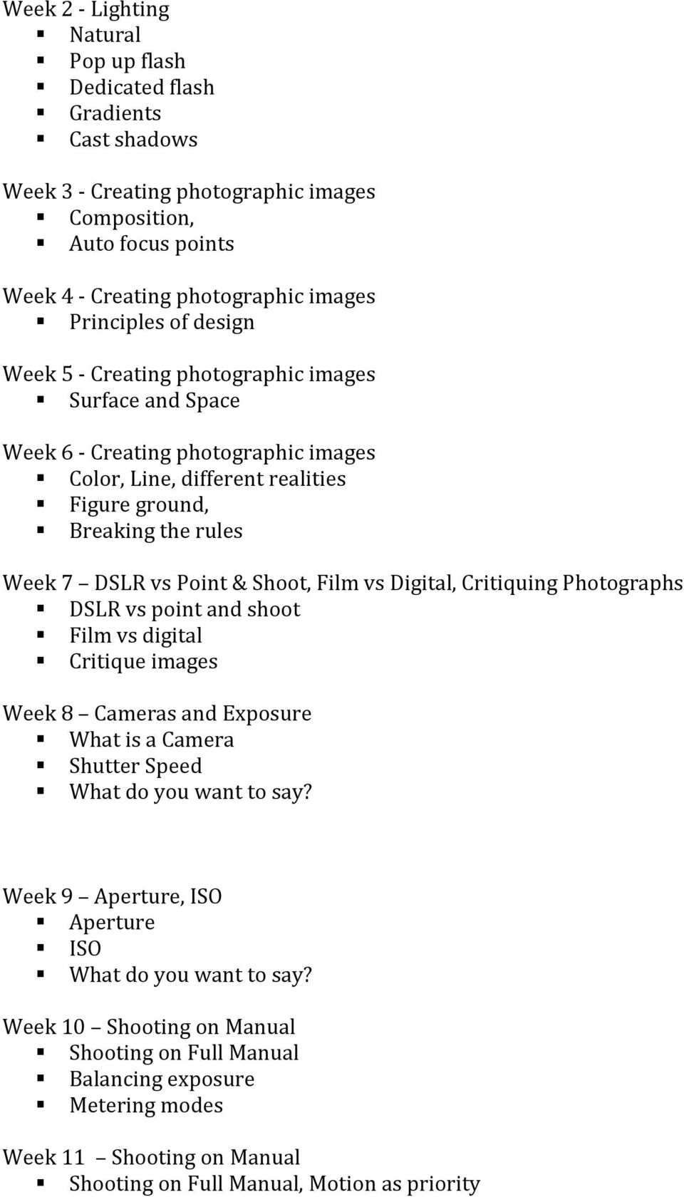 Shoot, Film vs Digital, Critiquing Photographs DSLR vs point and shoot Film vs digital Critique images Week 8 Cameras and Exposure What is a Camera Shutter Speed What do you want to say?