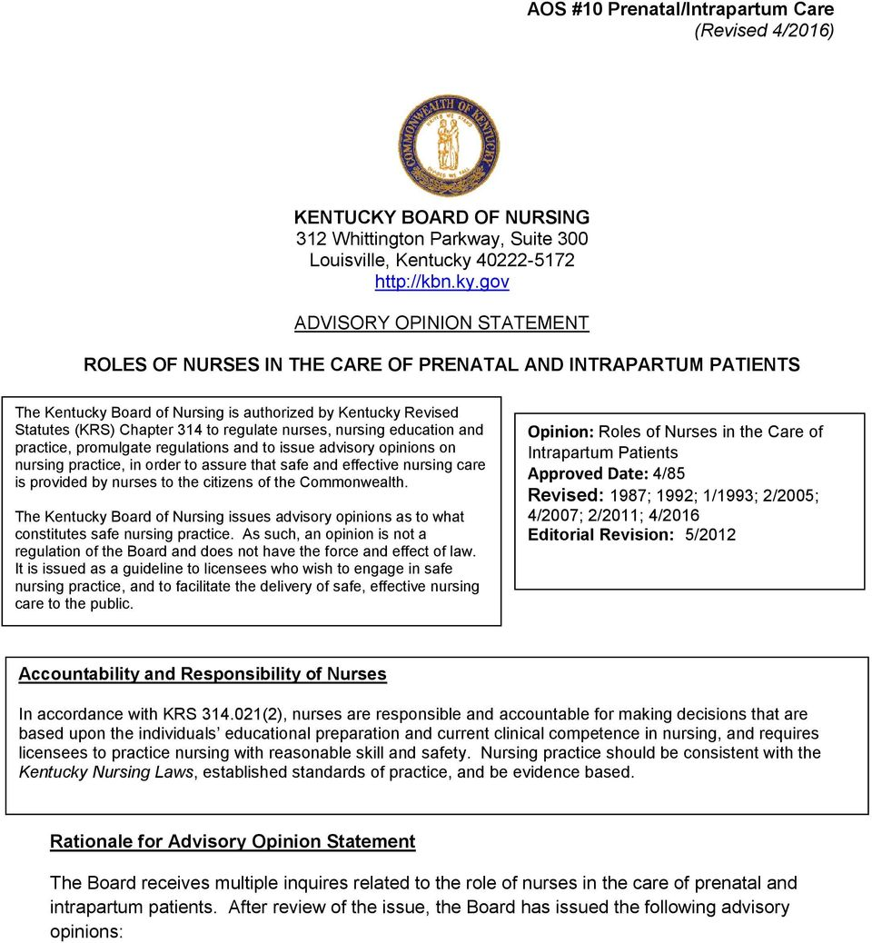 gov ADVISORY OPINION STATEMENT ROLES OF NURSES IN THE CARE OF PRENATAL AND INTRAPARTUM PATIENTS The Kentucky Board of Nursing is authorized by Kentucky Revised Statutes (KRS) Chapter 314 to regulate