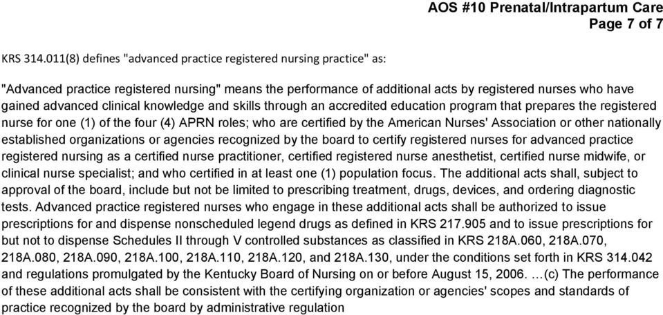 clinical knowledge and skills through an accredited education program that prepares the registered nurse for one (1) of the four (4) APRN roles; who are certified by the American Nurses' Association