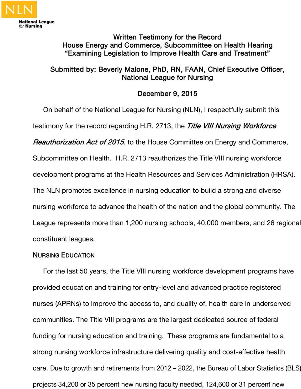 2713, the Title VIII Nursing Workforce Reauthorization Act of 2015, to the House Committee on Energy and Commerce, Subcommittee on Health. H.R. 2713 reauthorizes the Title VIII nursing workforce development programs at the Health Resources and Services Administration (HRSA).