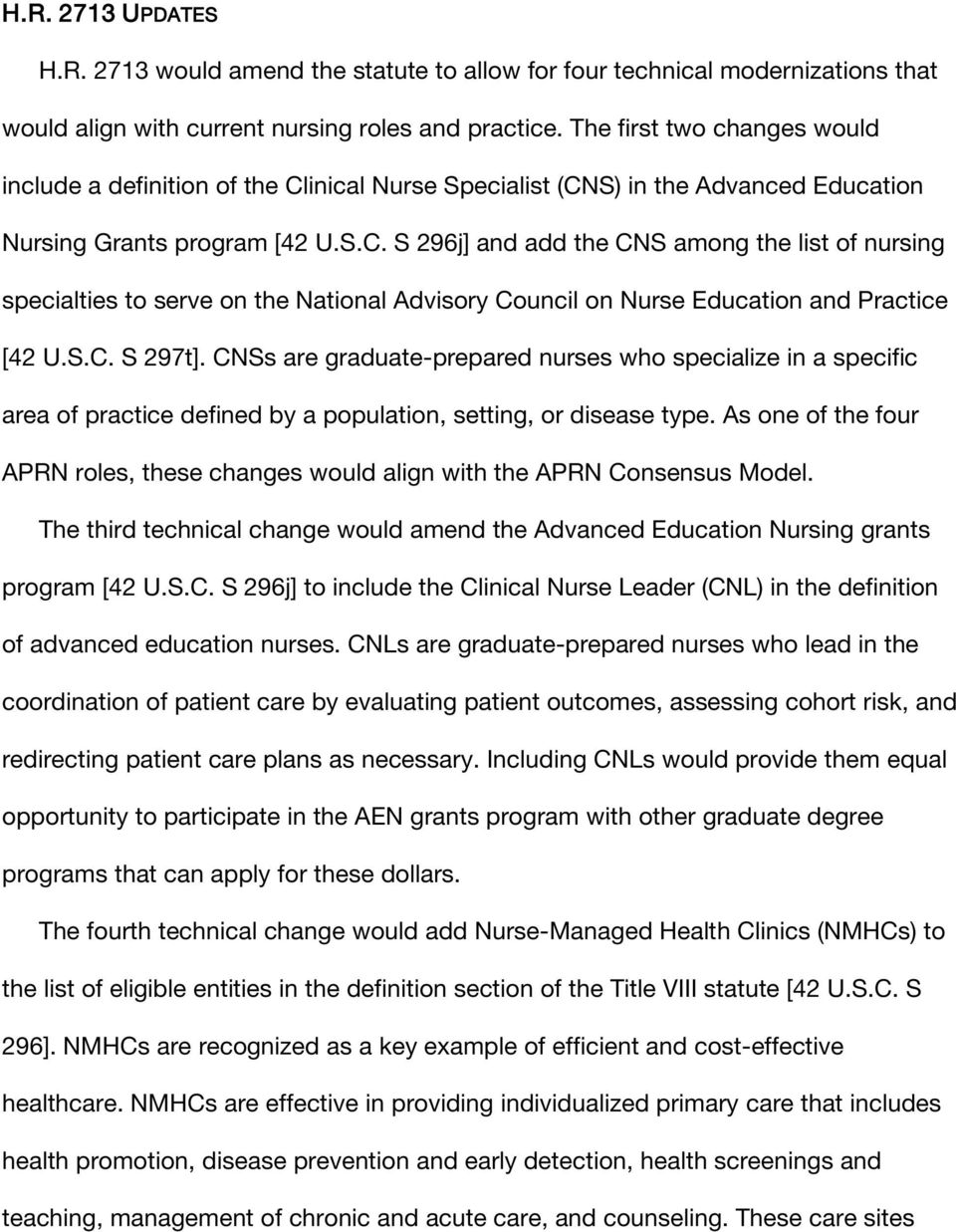 inical Nurse Specialist (CNS) in the Advanced Education Nursing Grants program [42 U.S.C. S 296j] and add the CNS among the list of nursing specialties to serve on the National Advisory Council on Nurse Education and Practice [42 U.