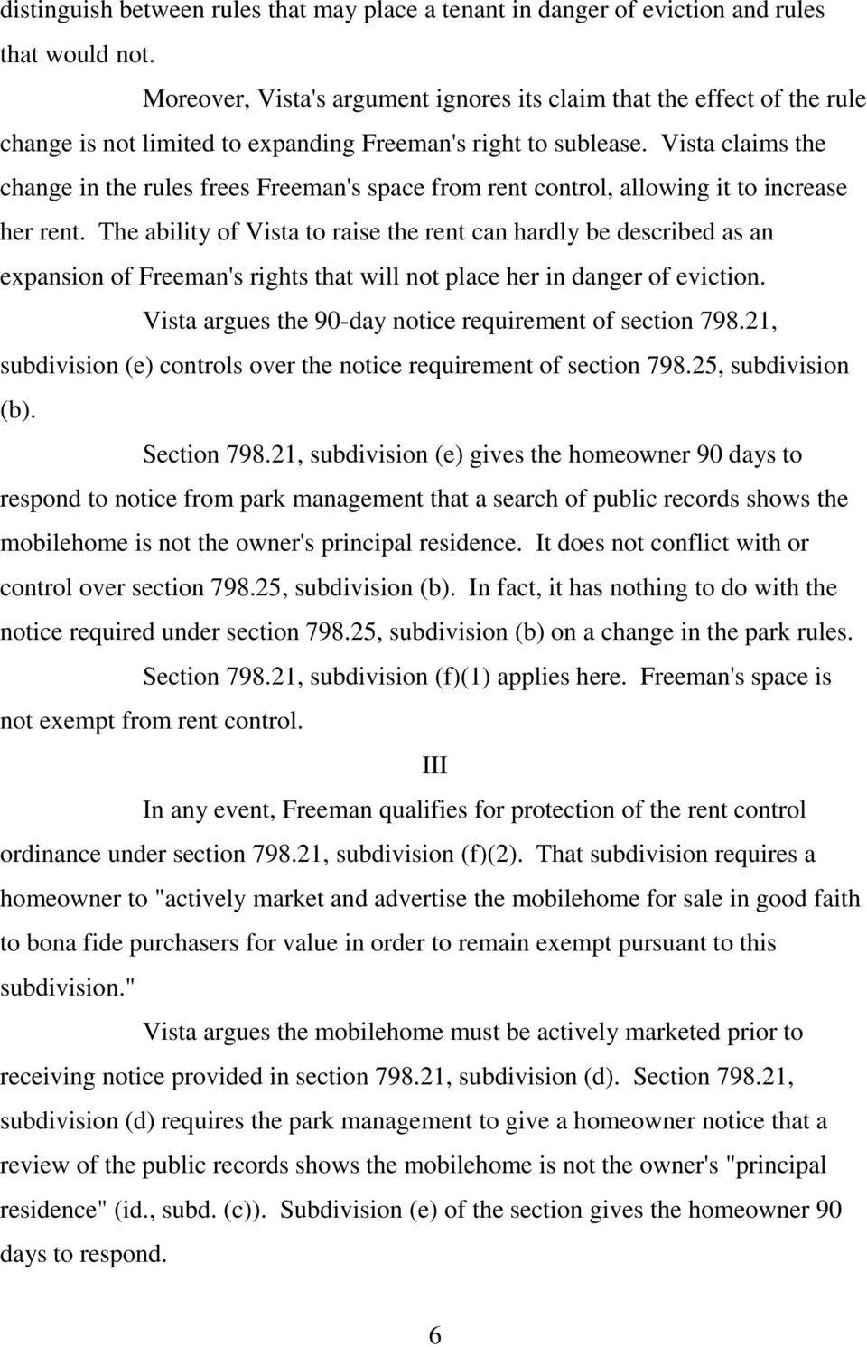Vista claims the change in the rules frees Freeman's space from rent control, allowing it to increase her rent.