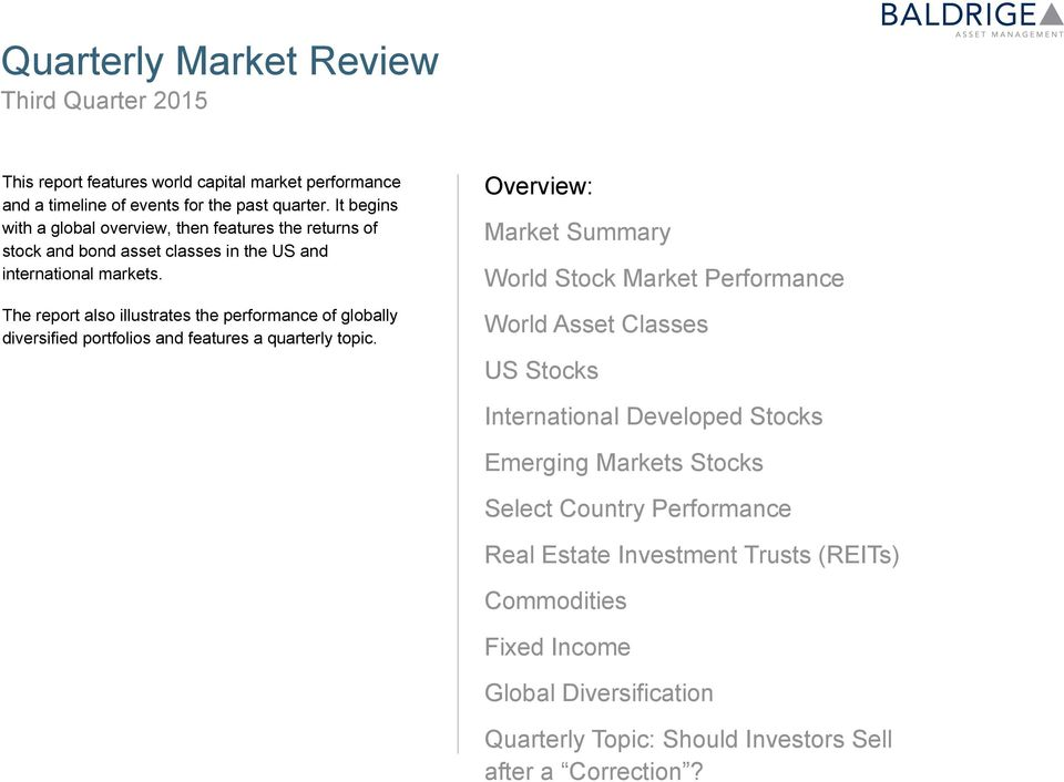 The report also illustrates the performance of globally diversified portfolios and features a quarterly topic.