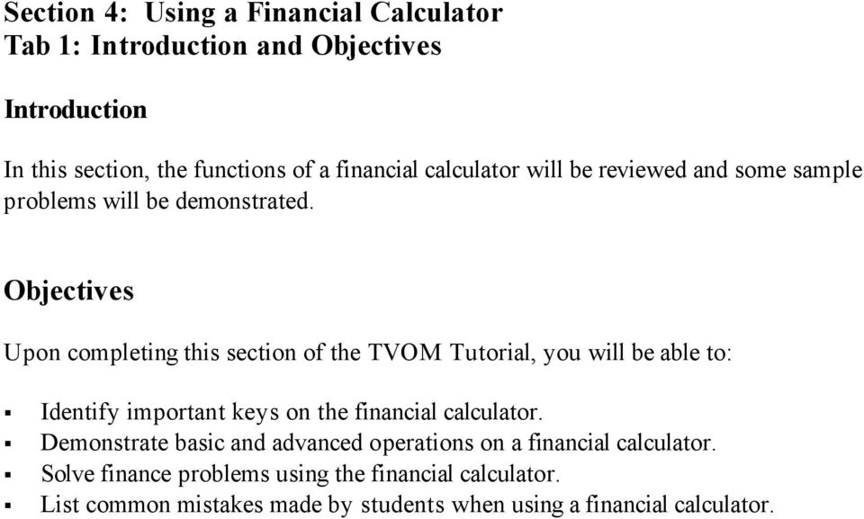 Objectives Upon completing this section of the TVOM Tutorial, you will be able to: Identify important keys on the financial calculator.