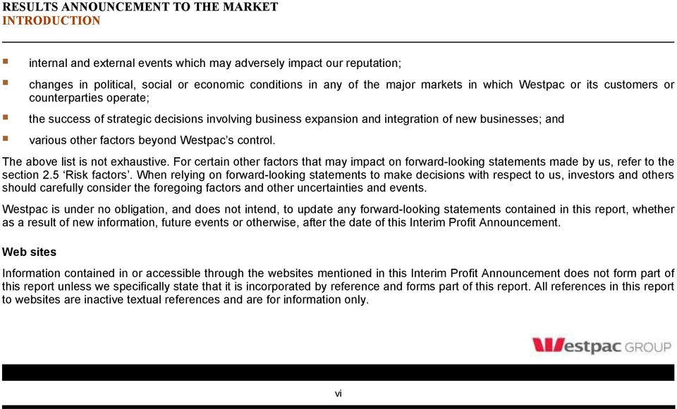 Westpac s control. The above list is not exhaustive. For certain other factors that may impact on forward-looking statements made by us, refer to the section 2.5 Risk factors.