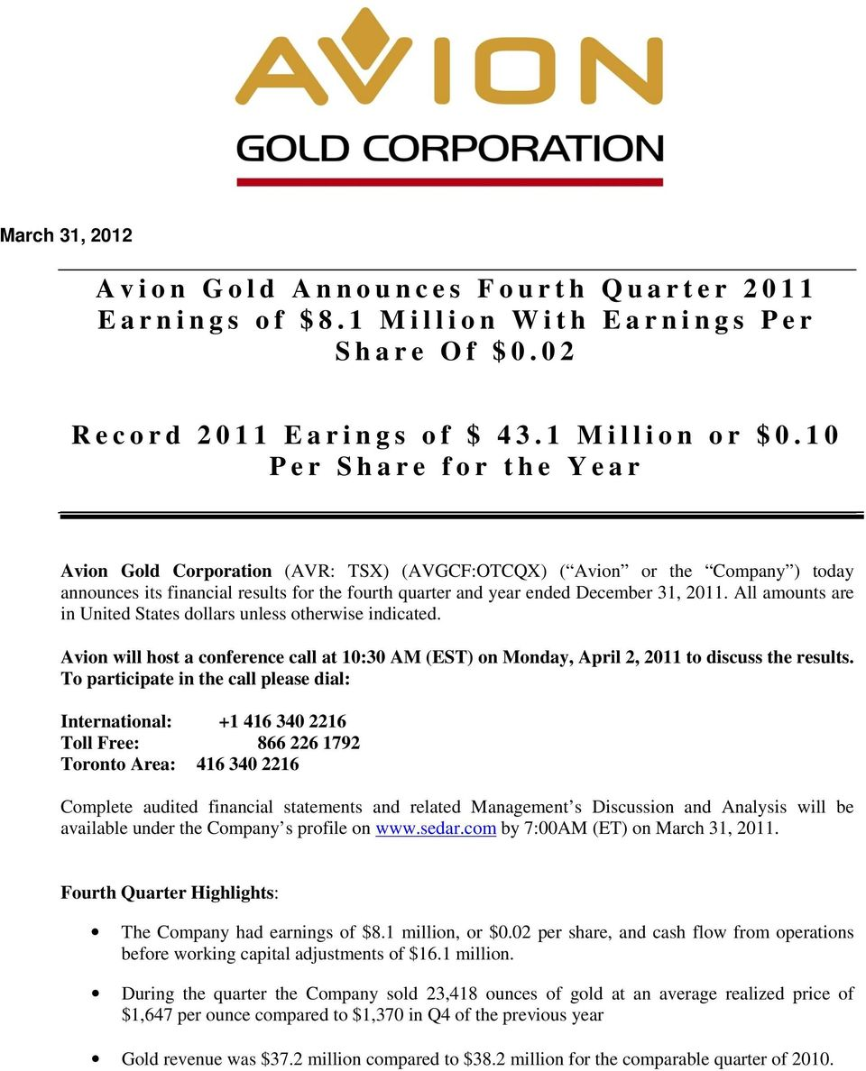 1 0 P e r S h a r e f o r t h e Y e a r Avion Gold Corporation (AVR: TSX) (AVGCF:OTCQX) ( Avion or the Company ) today announces its financial results for the fourth quarter and year ended December