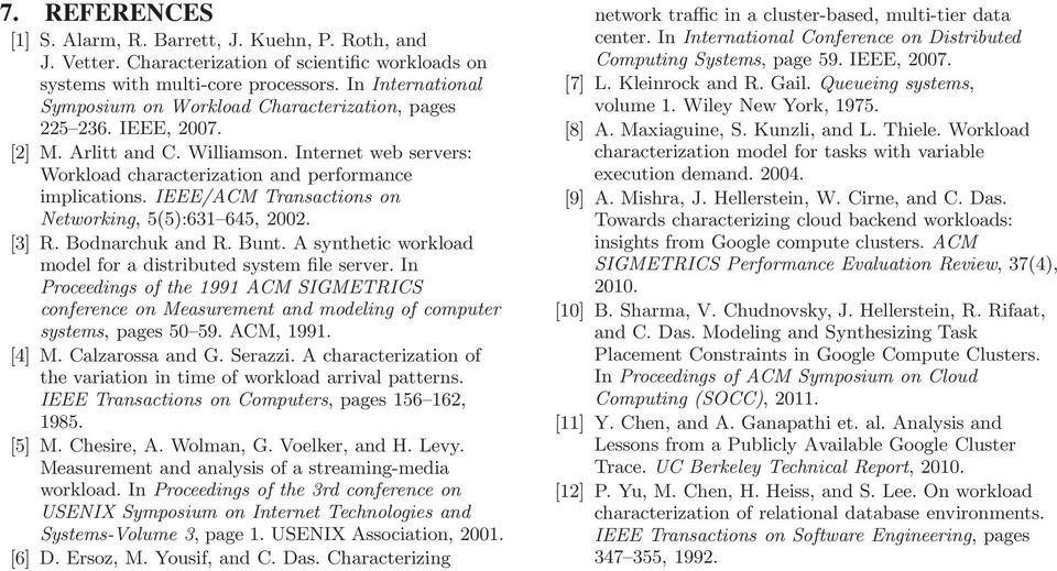 IEEE/ACM Transactions on Networking, ():,. [] R. Bodnarchuk and R. Bunt. A synthetic workload model for a distributed system file server.