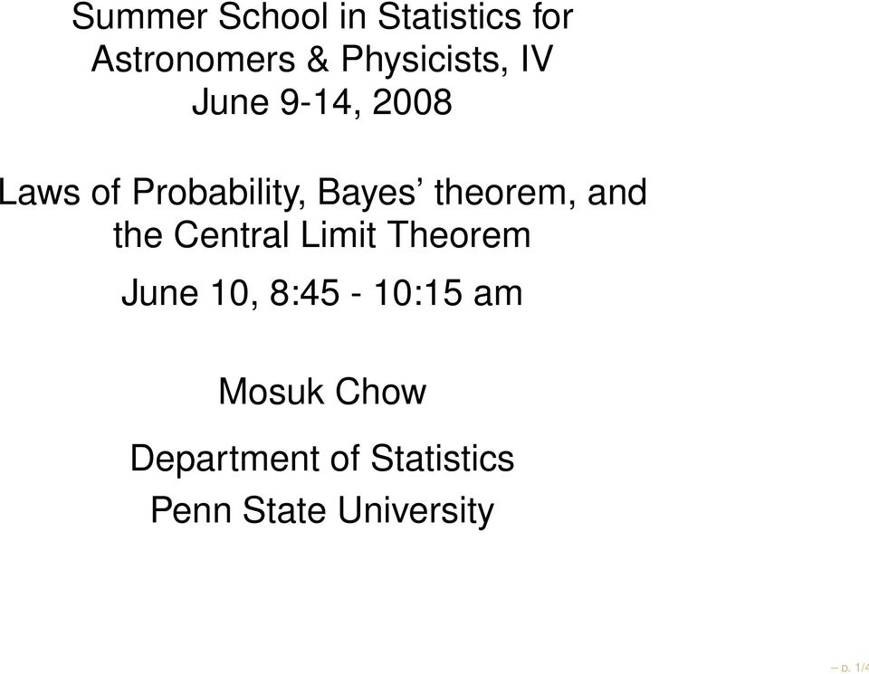 theorem, and the Central Limit Theorem June 10,