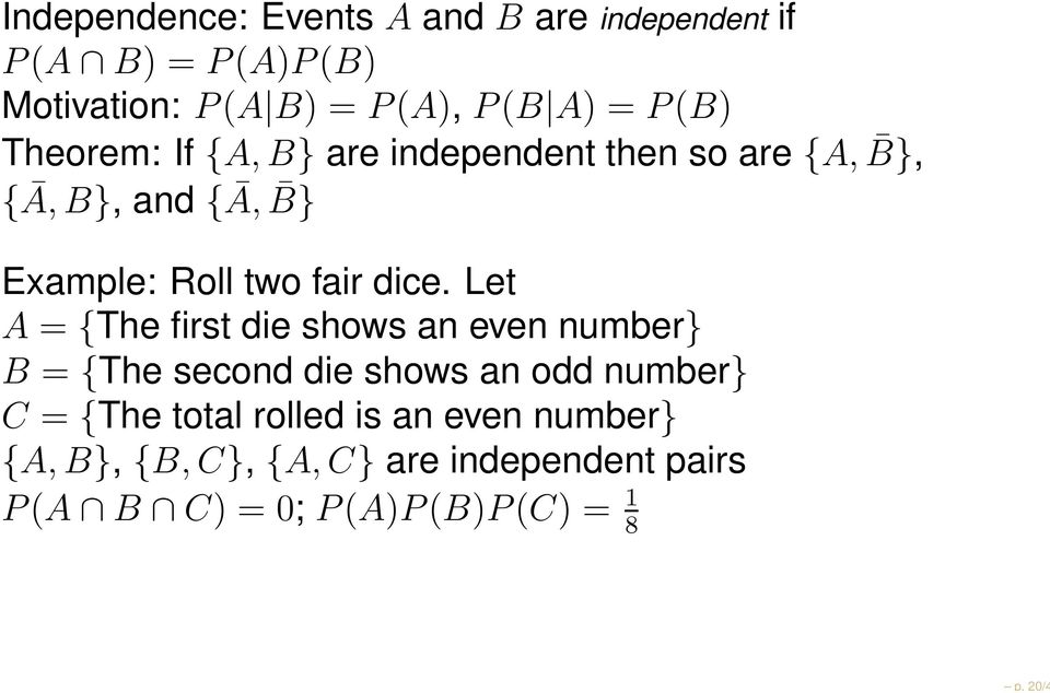 dice. Let A = {The first die shows an even number} B = {The second die shows an odd number} C = {The