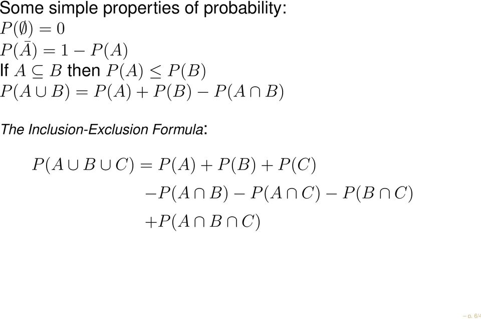 + P(B) P(A B) The Inclusion-Exclusion Formula: P(A B