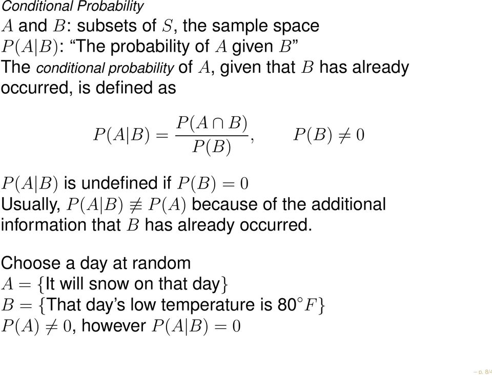 is undefined if P(B) = 0 Usually, P(A B) P(A) because of the additional information that B has already occurred.