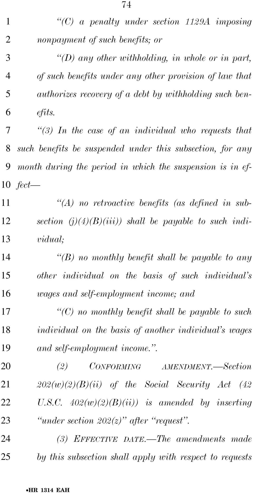 () In the case of an individual who requests that such benefits be suspended under this subsection, for any month during the period in which the suspension is in effect (A) no retroactive benefits