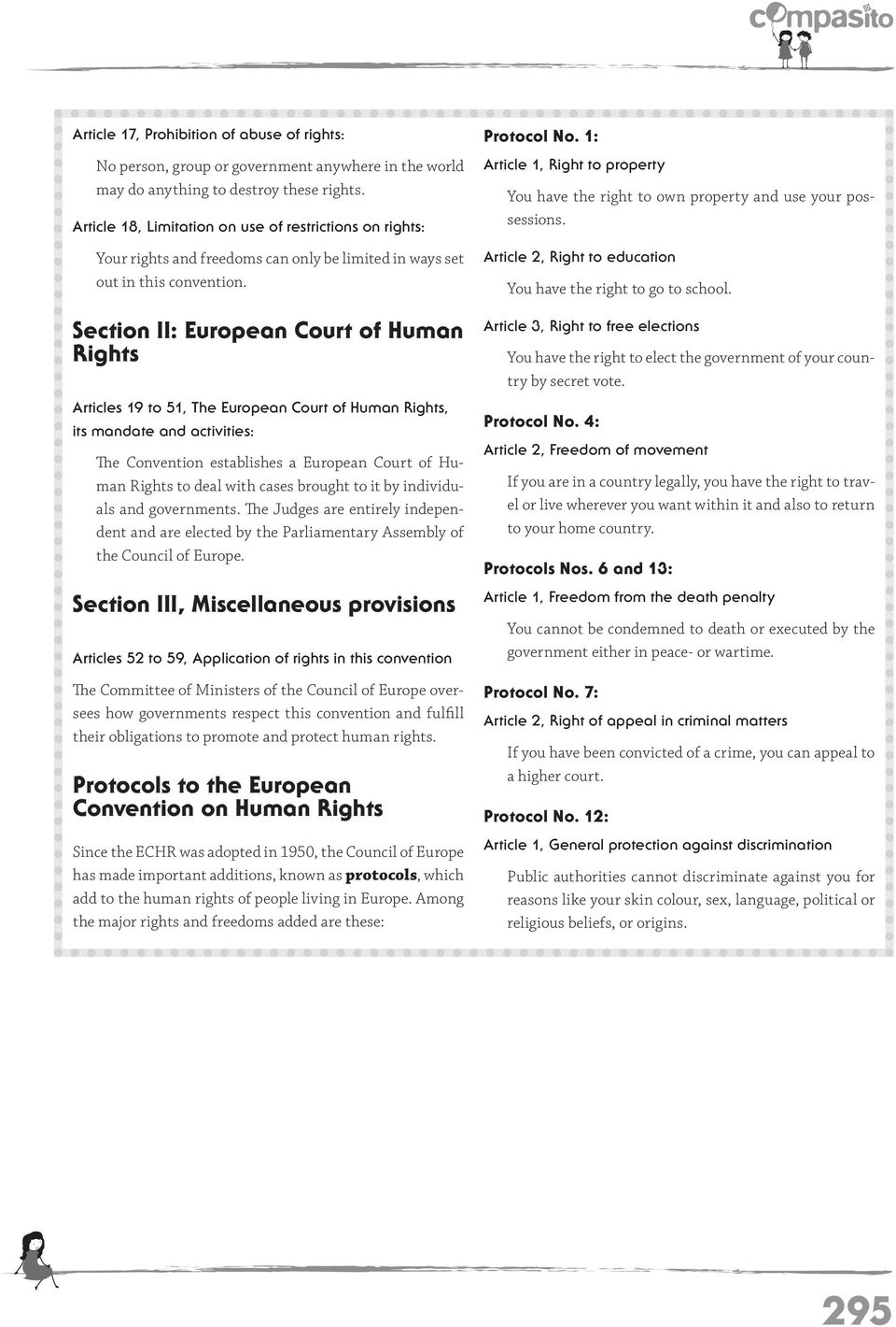 Section II: European Court of Human Rights Articles 19 to 51, The European Court of Human Rights, its mandate and activities: The Convention establishes a European Court of Human Rights to deal with