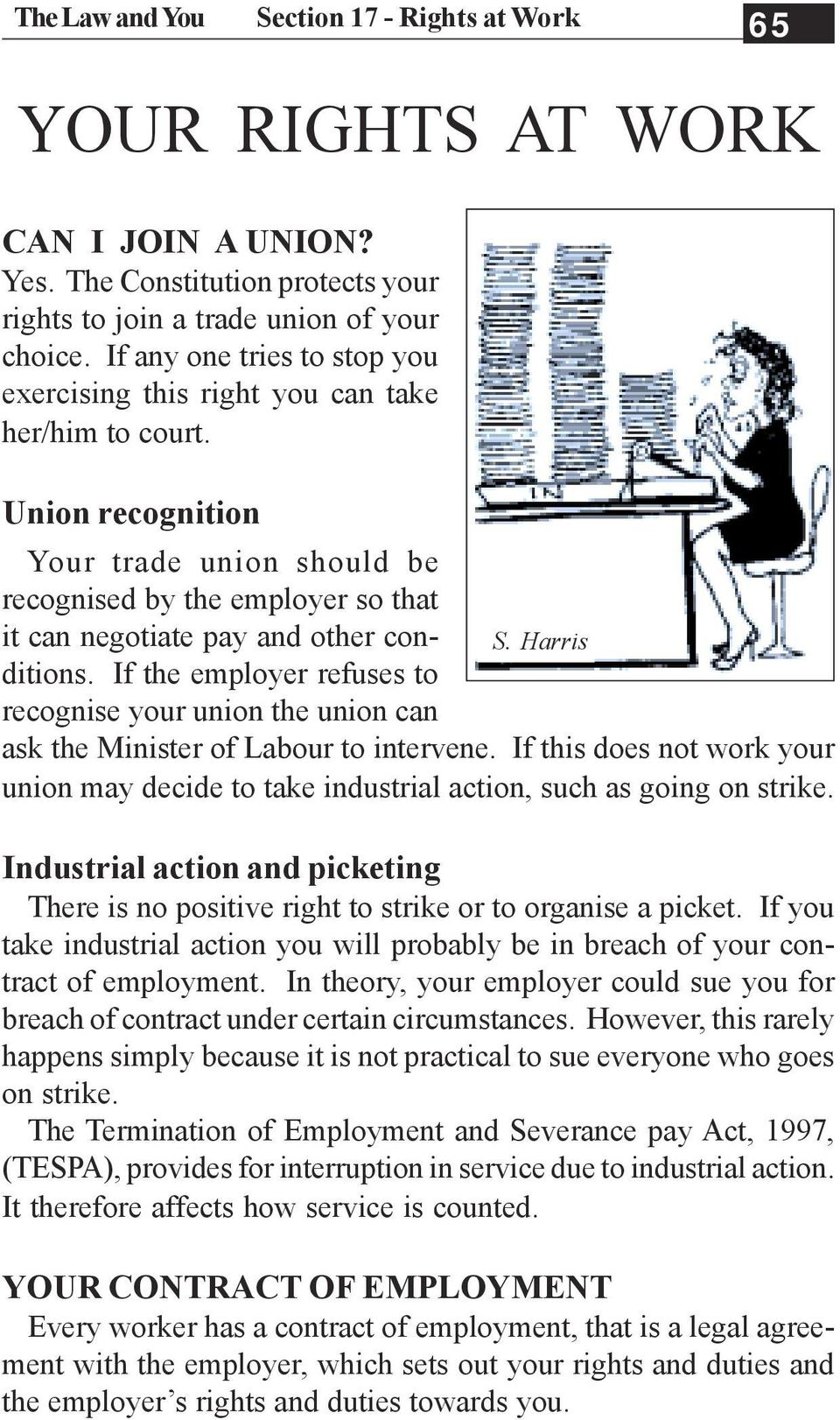 Union recognition Your trade union should be recognised by the employer so that it can negotiate pay and other conditions. If the employer refuses to S.