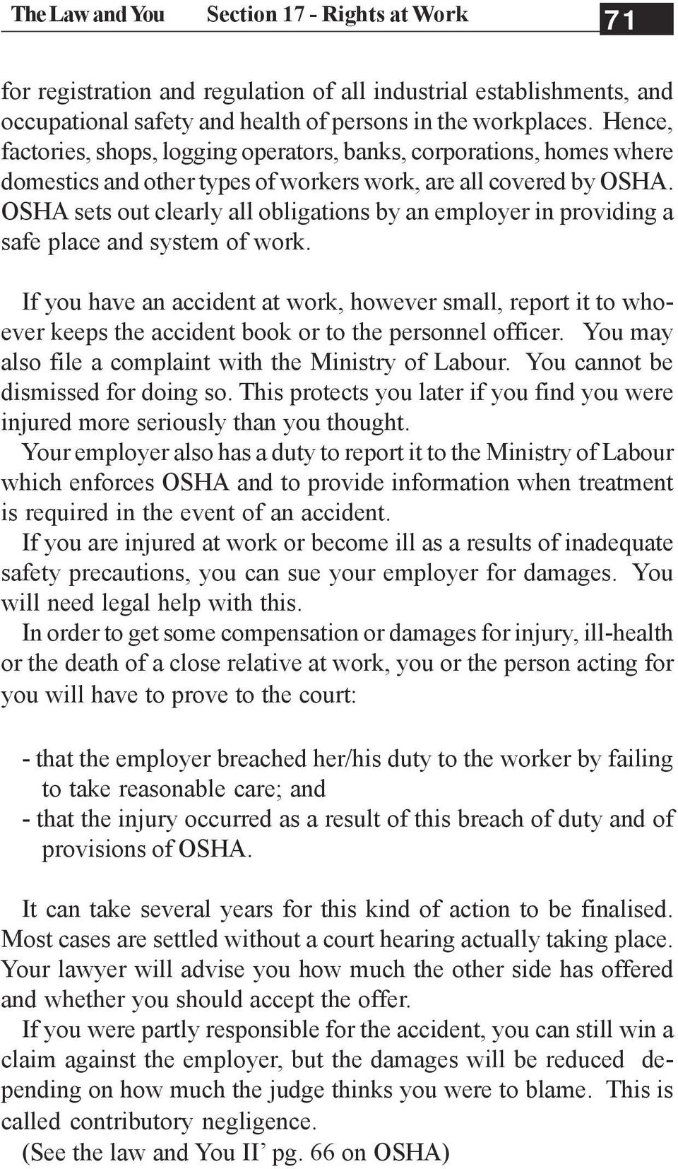 OSHA sets out clearly all obligations by an employer in providing a safe place and system of work.