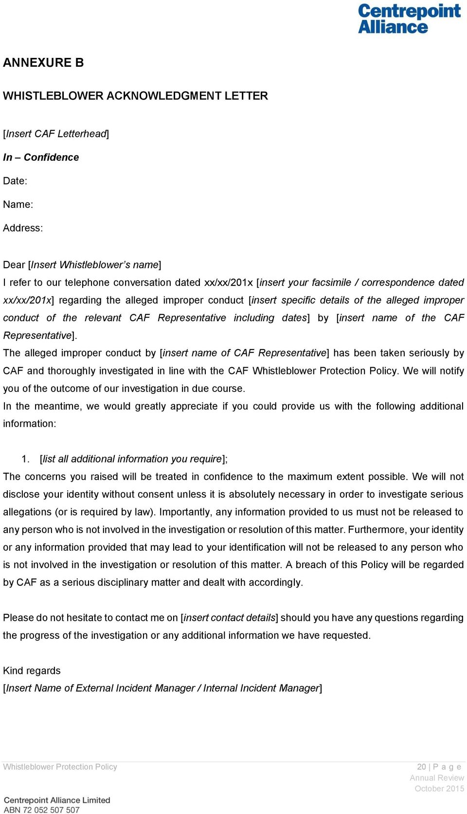dates] by [insert name of the CAF Representative]. The alleged improper conduct by [insert name of CAF Representative] has been taken seriously by CAF and thoroughly investigated in line with the CAF.