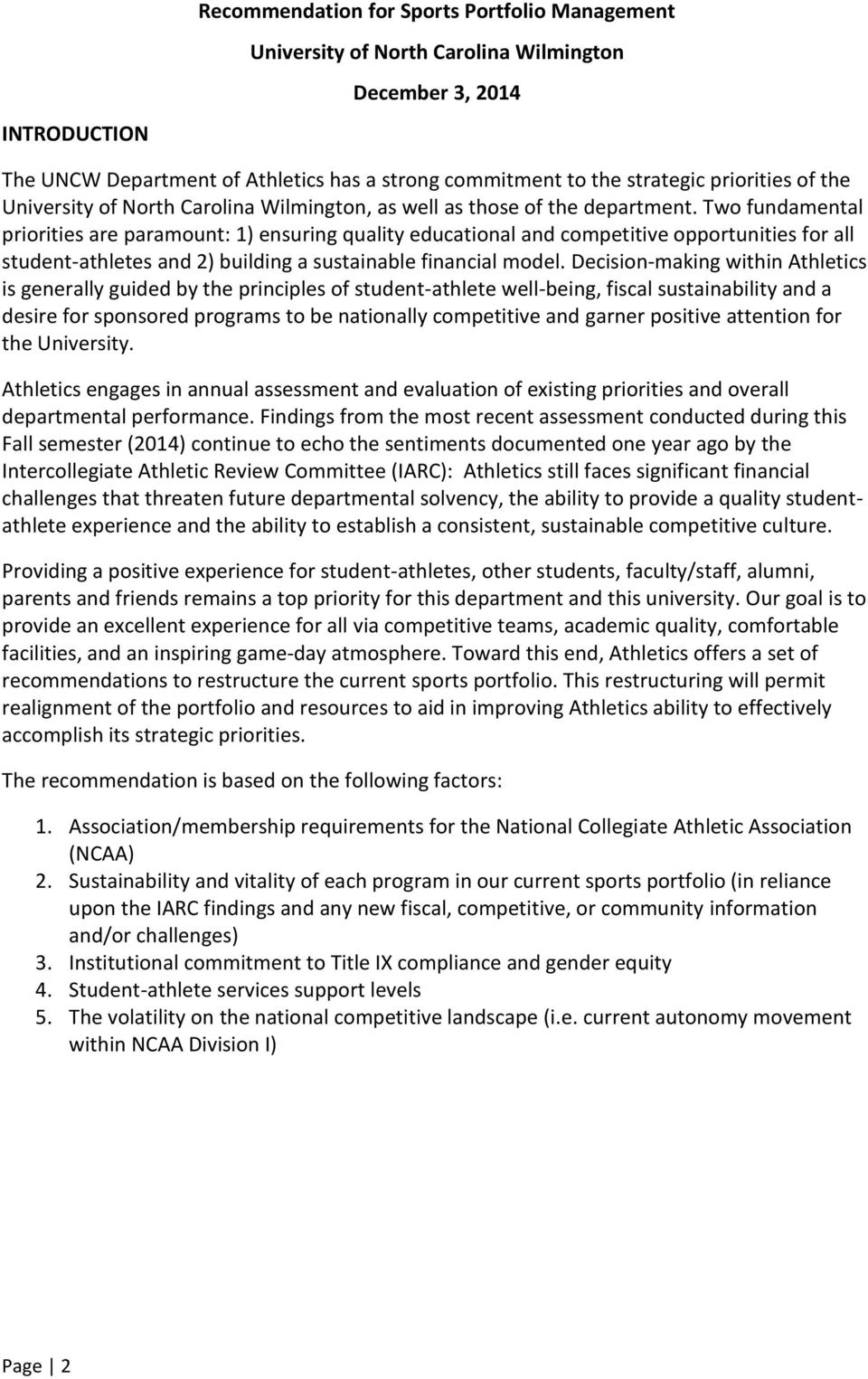 Two fundamental priorities are paramount: 1) ensuring quality educational and competitive opportunities for all student-athletes and 2) building a sustainable financial model.