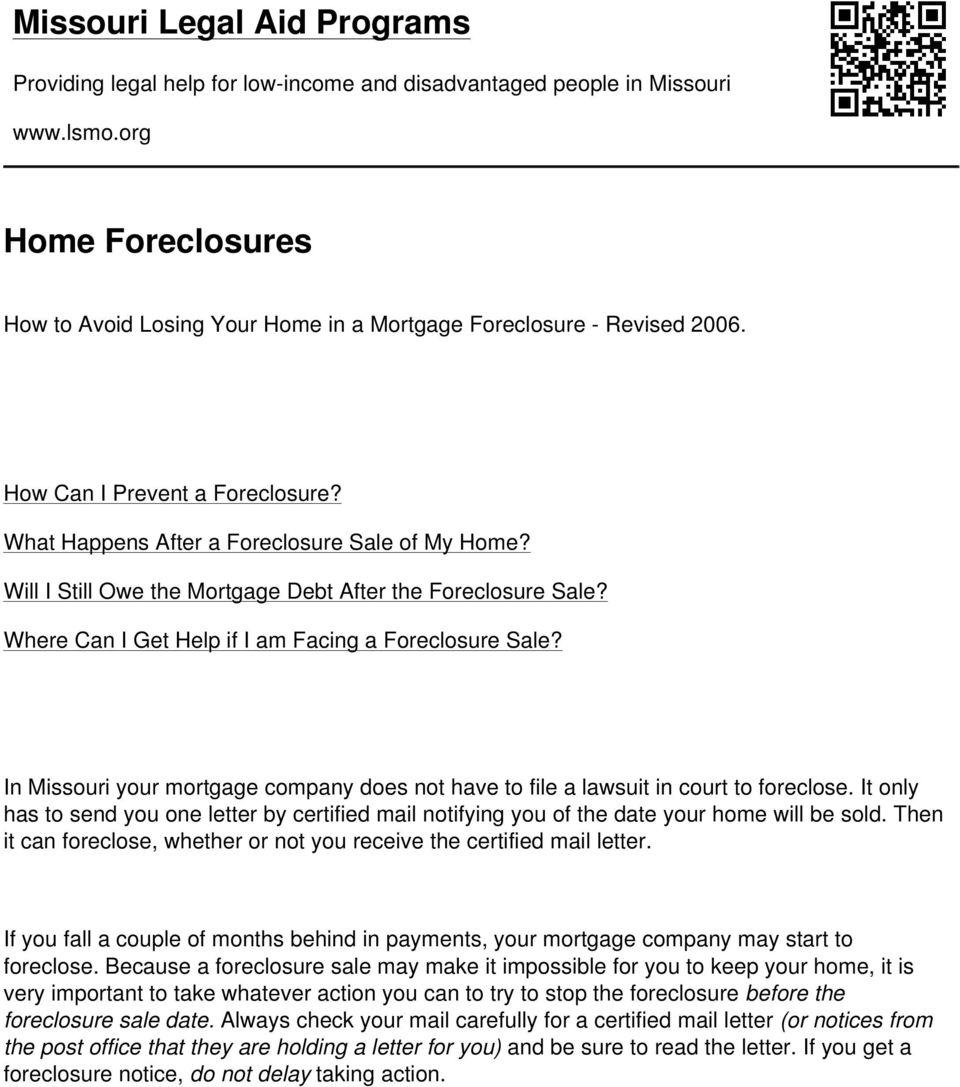 Will I Still Owe the Mortgage Debt After the Foreclosure Sale? Where Can I Get Help if I am Facing a Foreclosure Sale?