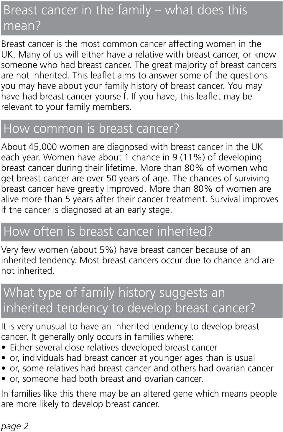 This leaflet aims to answer some of the questions you may have about your family history of breast cancer. You may have had breast cancer yourself.