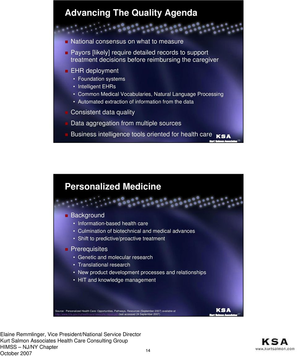 Business intelligence tools oriented for health care 26 26 Personalized Medicine Background Information-based health care Culmination of biotechnical and medical advances Shift to