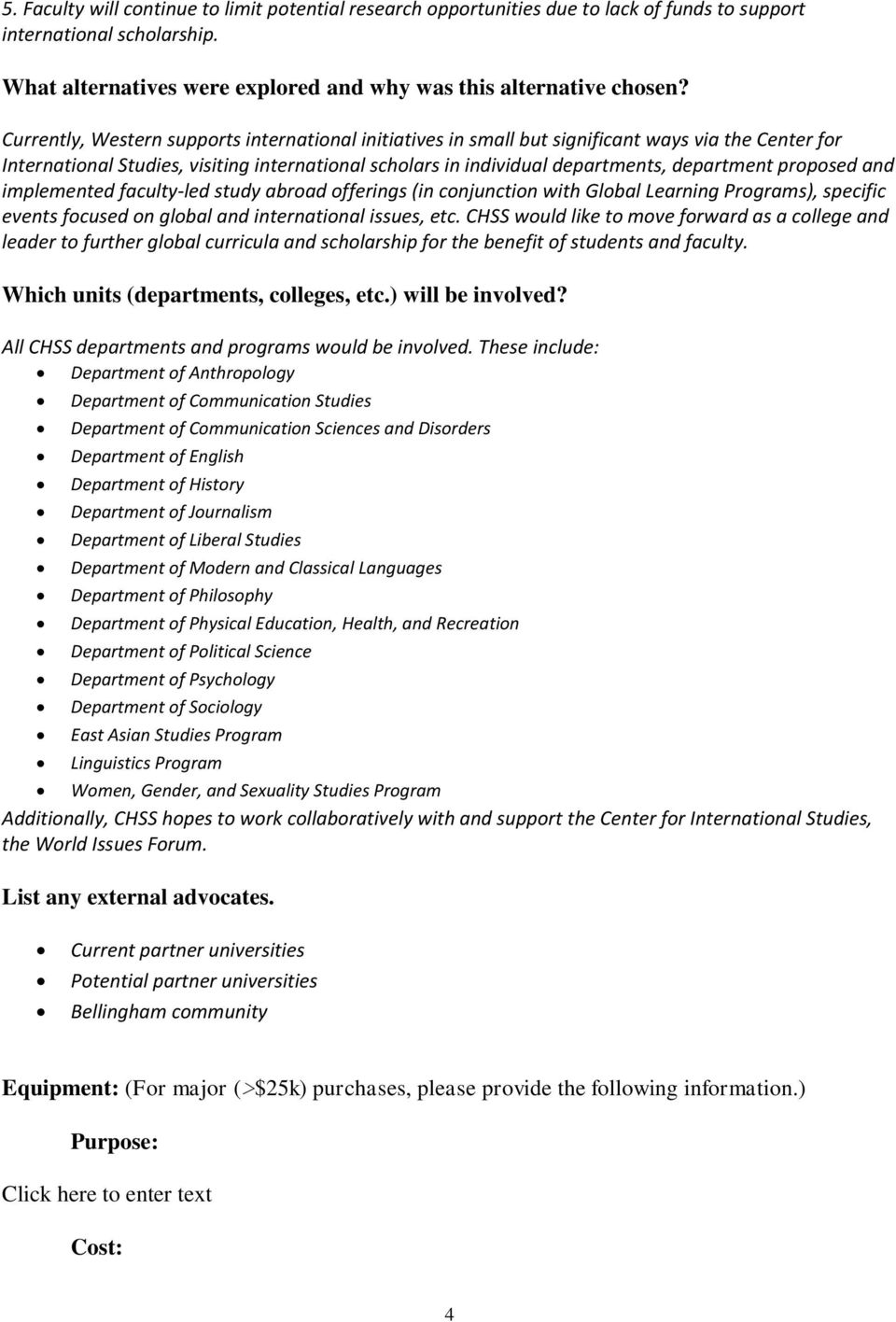 proposed and implemented faculty-led study abroad offerings (in conjunction with Global Learning Programs), specific events focused on global and international issues, etc.