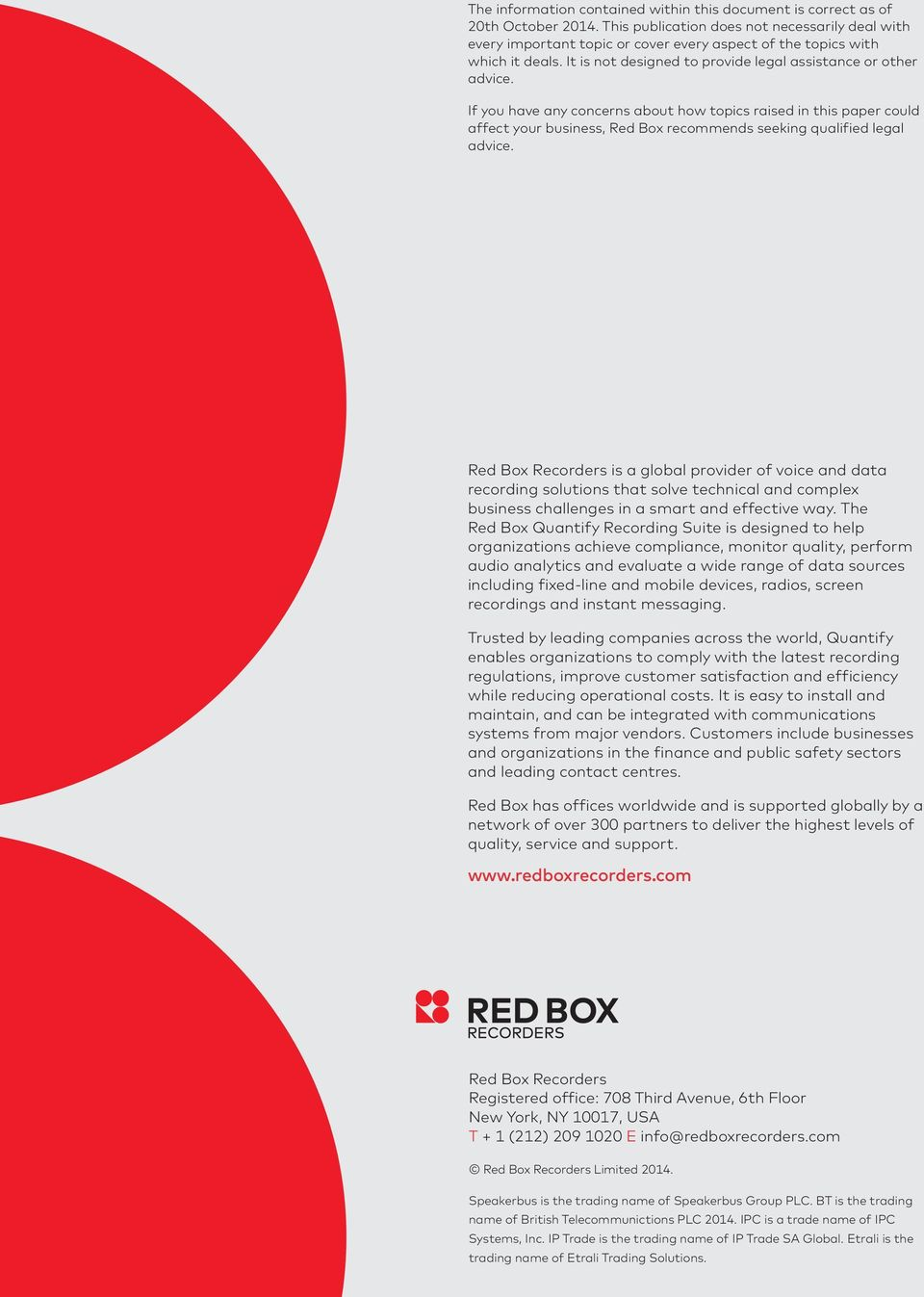 If you have any concerns about how topics raised in this paper could affect your business, Red Box recommends seeking qualified legal advice.