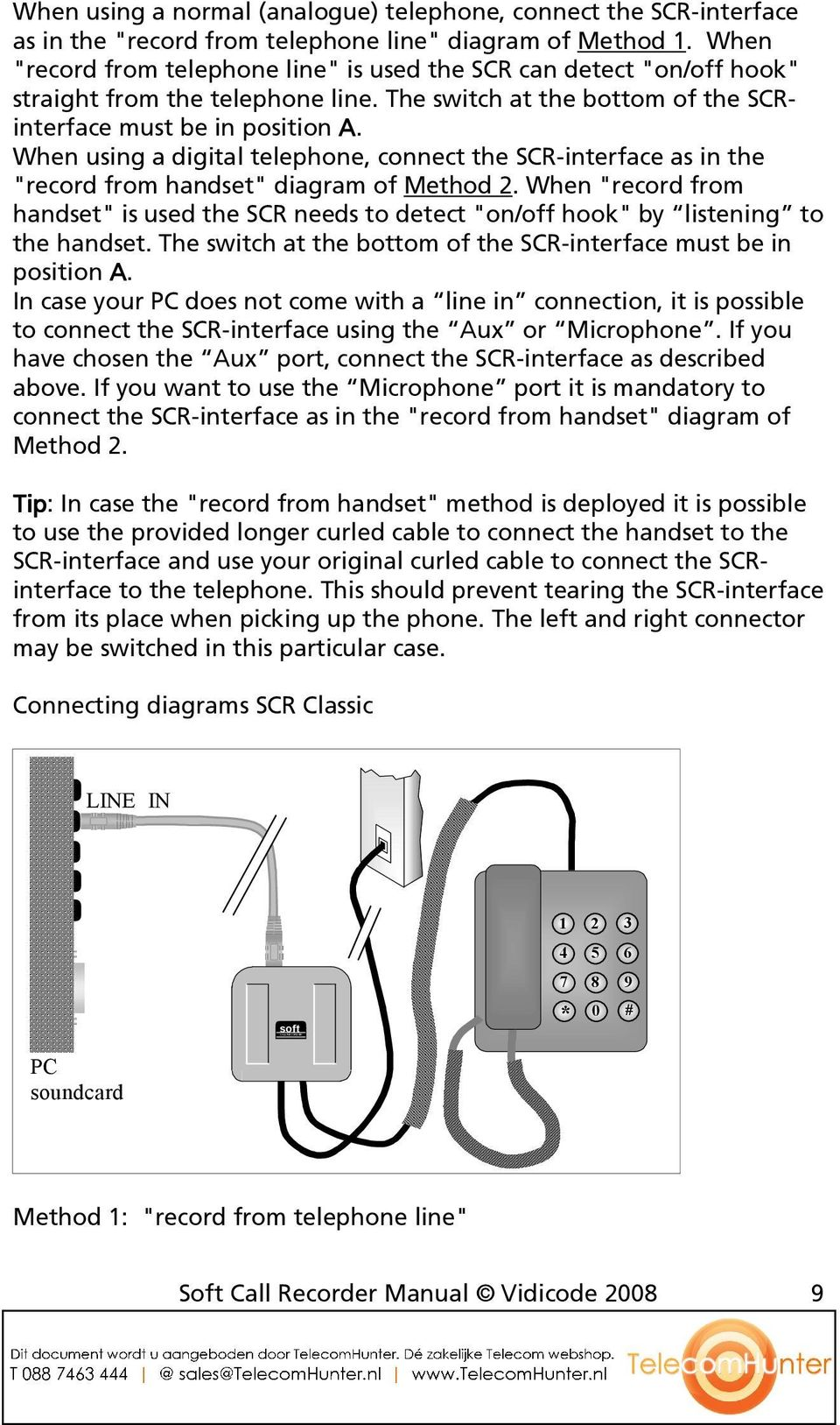 "When using a digital telephone, connect the SCR-interface as in the ""record from handset"" diagram of Method 2."