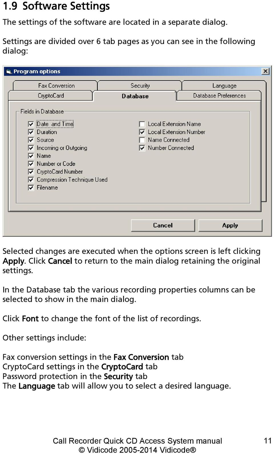 Click Cancel to return to the main dialog retaining the original settings.