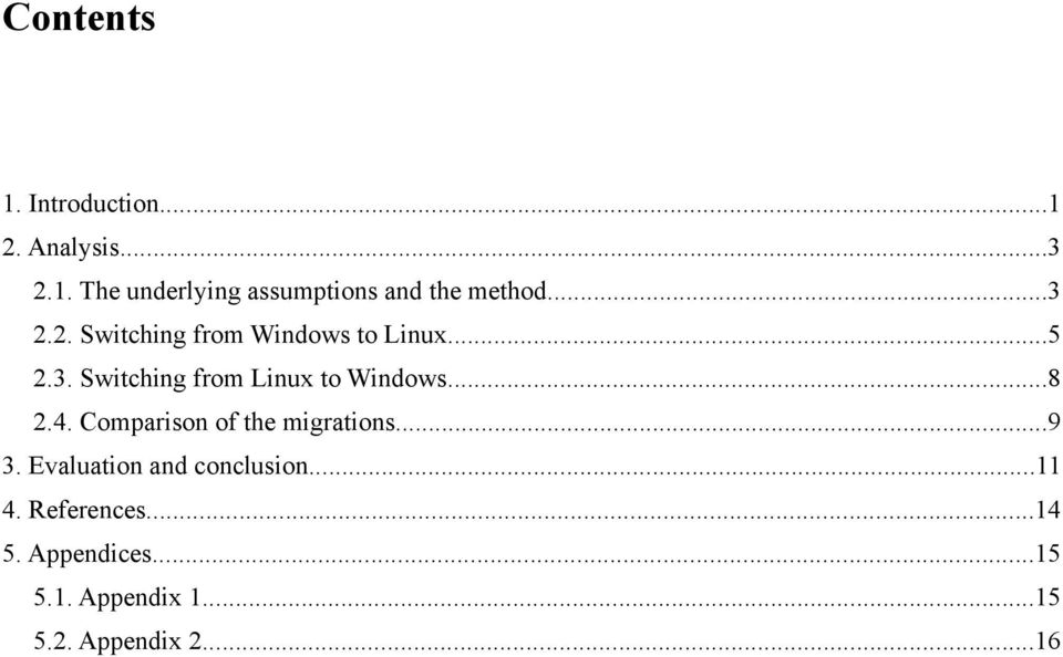 ..8 2.4. Comparison of the migrations...9 3. Evaluation and conclusion...11 4.