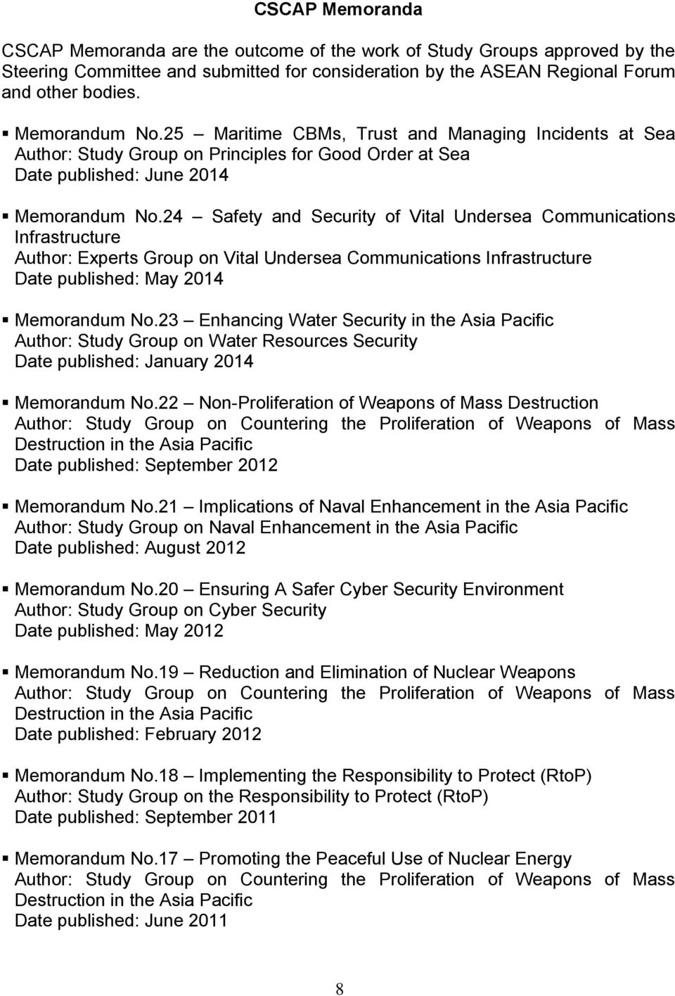 24 Safety and Security of Vital Undersea Communications Infrastructure Author: Experts Group on Vital Undersea Communications Infrastructure Date published: May 2014 Memorandum No.