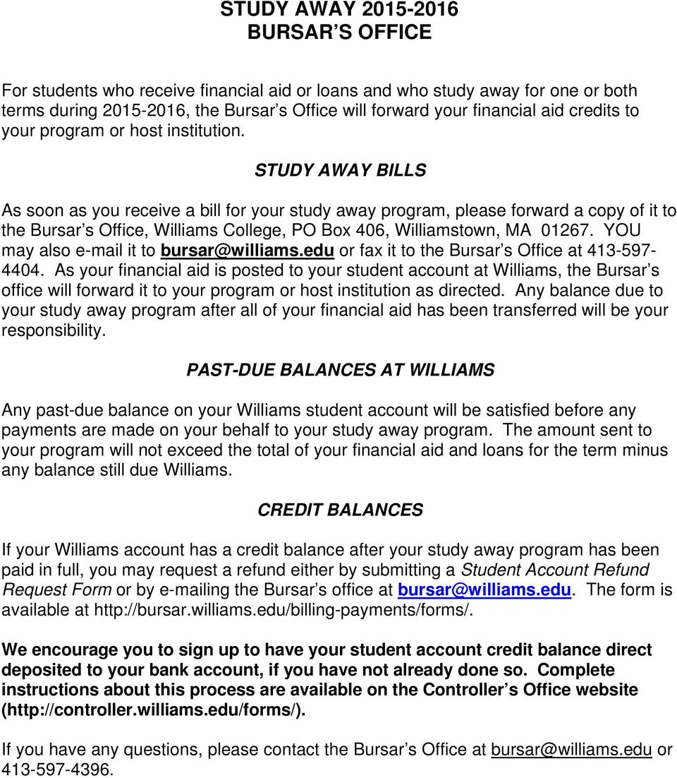 STUDY AWAY BILLS As soon as you receive a bill for your study away program, please forward a copy of it to the Bursar s Office, Williams College, PO Box 406, Williamstown, MA 01267.