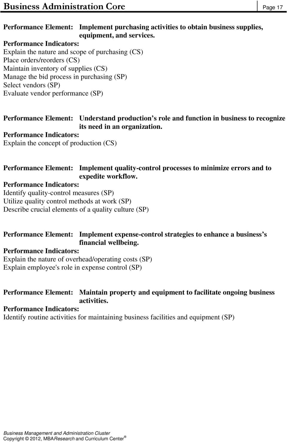 performance (SP) Performance Element: Understand production s role and function in business to recognize its need in an organization.