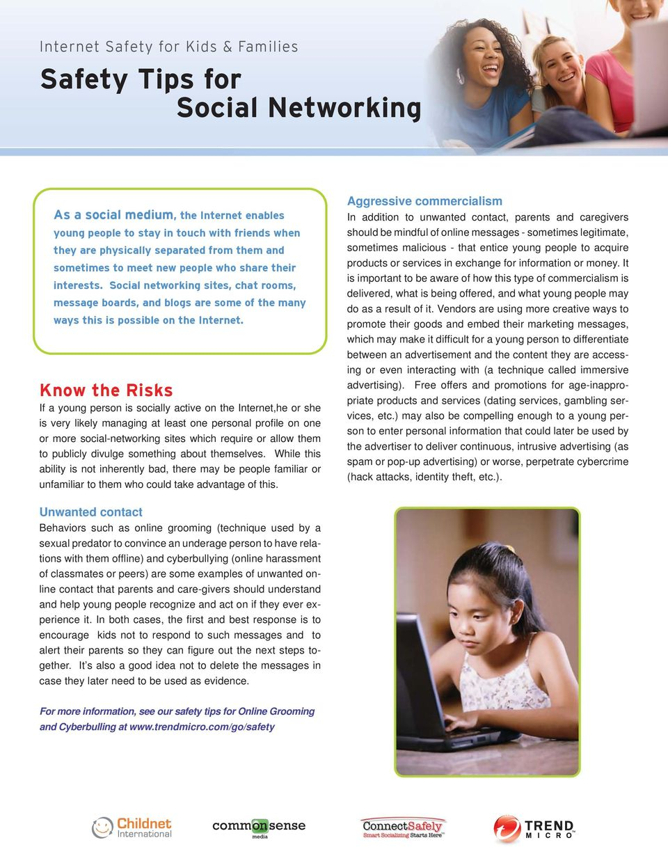 Know the Risks If a young person is socially active on the Internet,he or she is very likely managing at least one personal profi le on one or more social-networking sites which require or allow them