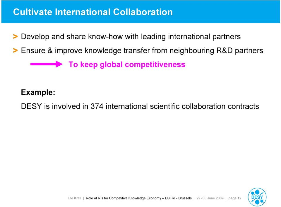 competitiveness Example: DESY is involved in 374 international scientific collaboration