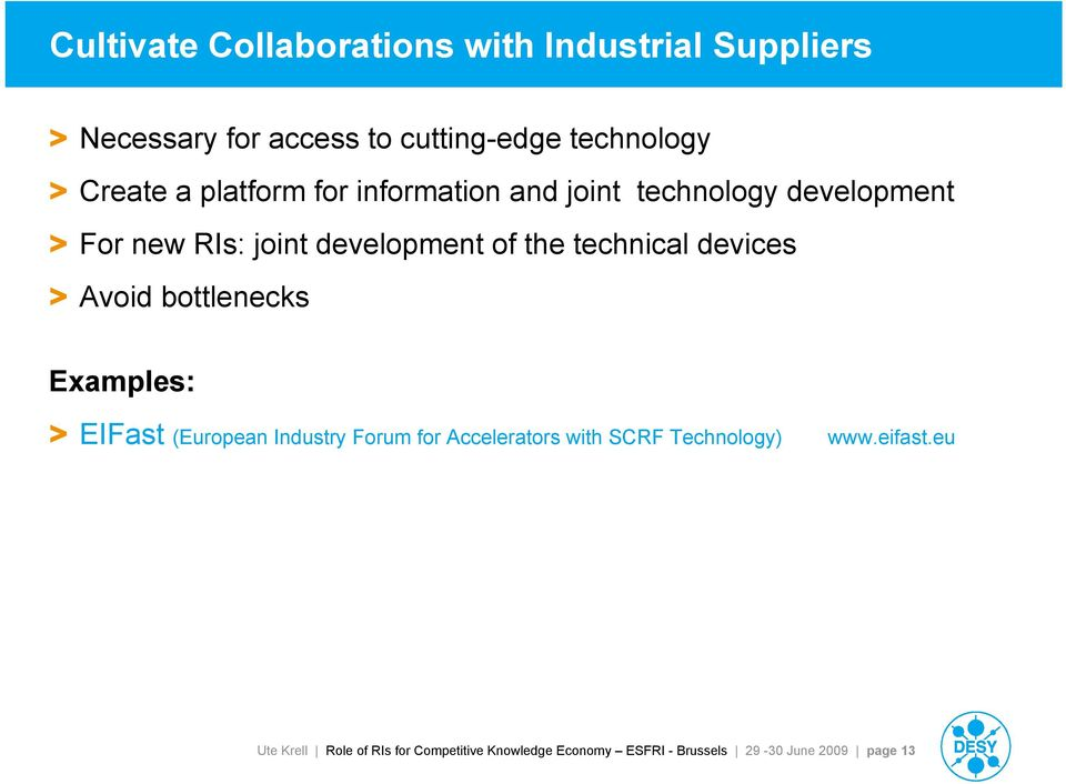 devices > Avoid bottlenecks Examples: > EIFast (European Industry Forum for Accelerators with SCRF Technology)
