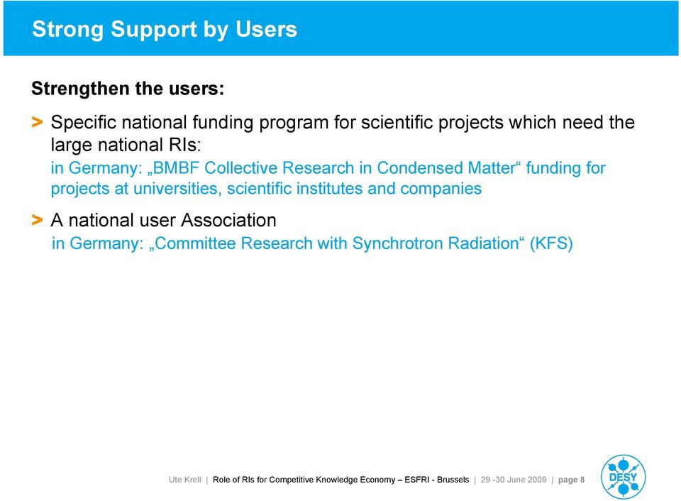 universities, scientific institutes and companies > A national user Association in Germany: Committee Research with