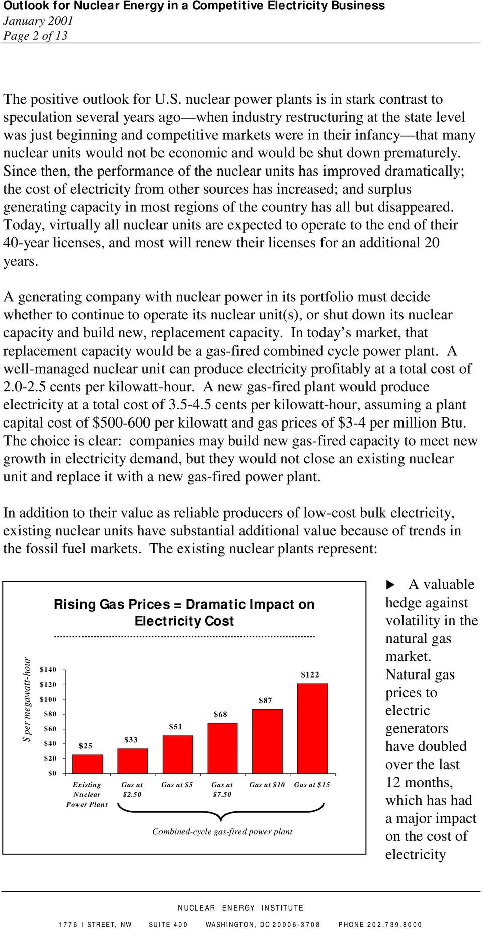 nuclear units would not be economic and would be shut down prematurely.