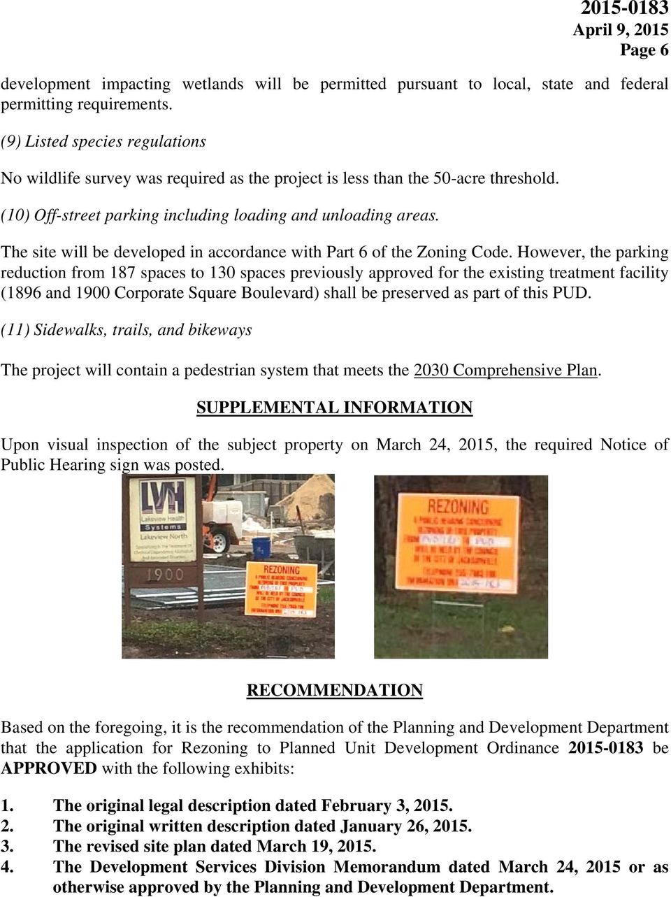 The site will be developed in accordance with Part 6 of the Zoning Code.