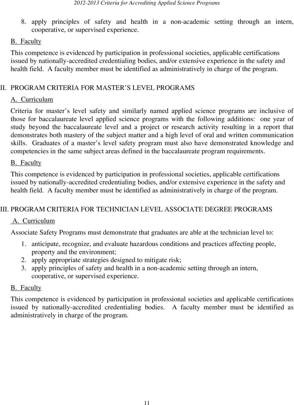 safety and health field. A faculty member must be identified as administratively in charge of the program. II. PROGRAM CRITERIA FOR MASTER S LEVEL PROGRAMS A.