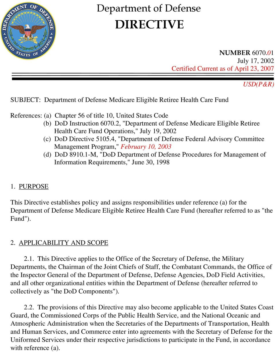 "(b) DoD Instruction 6070.2, ""Department of Defense Medicare Eligible Retiree Health Care Fund Operations,"" July 19, 2002 (c) DoD Directive 5105."
