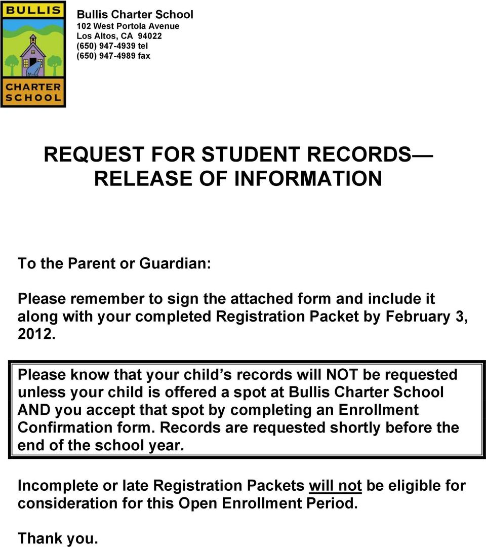 Please know that your child s records will NOT be requested unless your child is offered a spot at Bullis Charter School AND you accept that spot