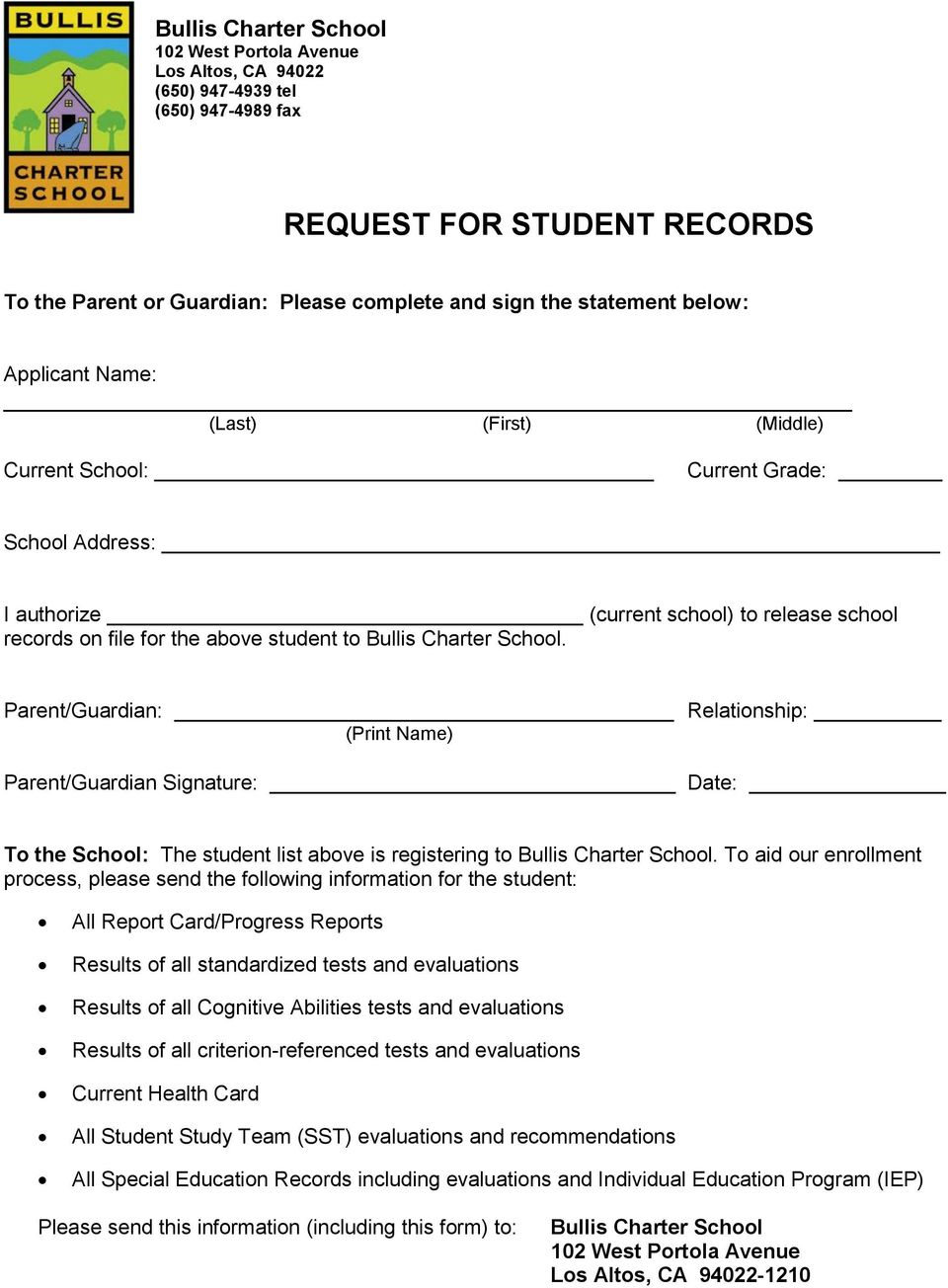 Parent/Guardian: Relationship: (Print Name) Parent/Guardian Signature: Date: To the School: The student list above is registering to Bullis Charter School.