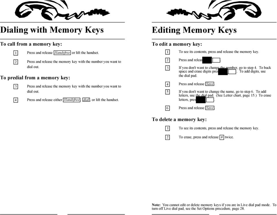 Editing Memory Keys To edit a memory key: To see its contents, press and release the memory key. Press and release. If you don't want to change the number, go to step.